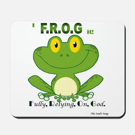 F.R.O.G. Fully, Relying,On,God Mousepad
