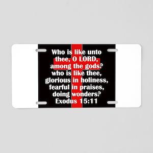 Exodus 15:11 Aluminum License Plate