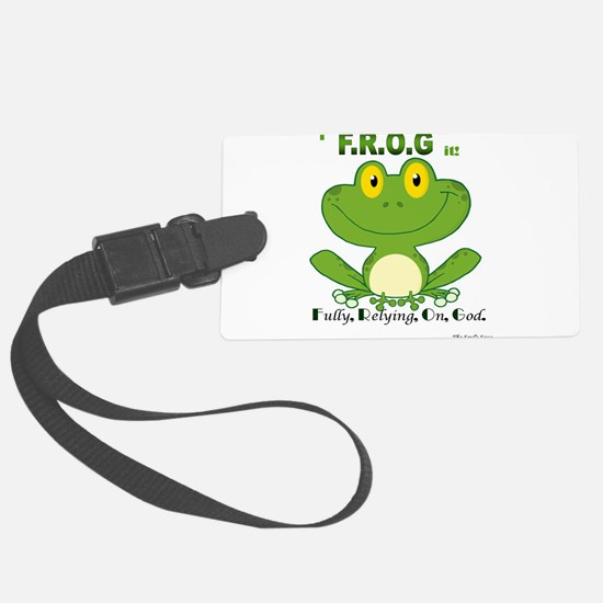 F.R.O.G. Fully, Relying,On,God Luggage Tag
