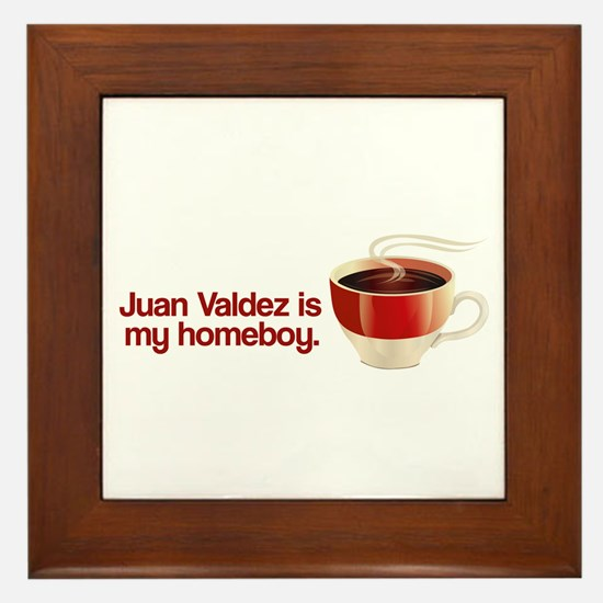 Juan Valdez is my Homeboy Framed Tile