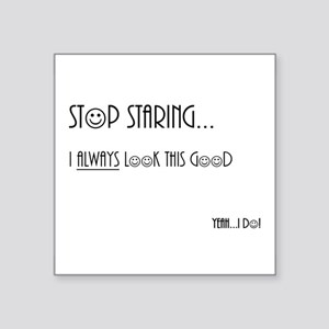 """Stop Staring Square Sticker 3"""" x 3"""""""