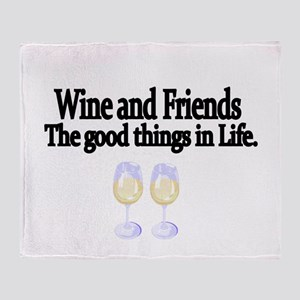 Wine and Friends. The good things in Life. Throw B