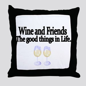 Wine and Friends. The good things in Life. Throw P