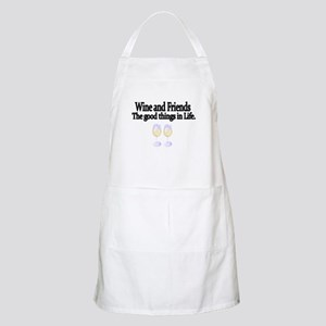 Wine and Friends. The good things in Life. Apron