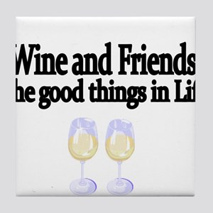 Wine and Friends. The good things in Life. Tile Co