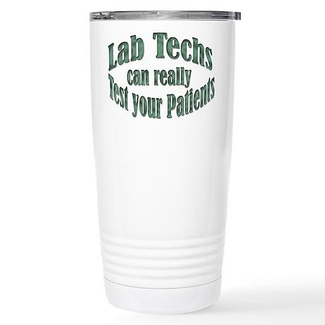 Lab Techs Test Your Patients Travel Mug