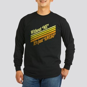 Funny! Im Awesome Long Sleeve T-Shirt