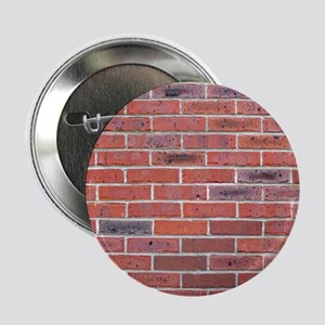 """Just a wall of bricks, what can I say 2.25"""" Button"""