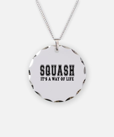 Squash It's A Way Of Life Necklace