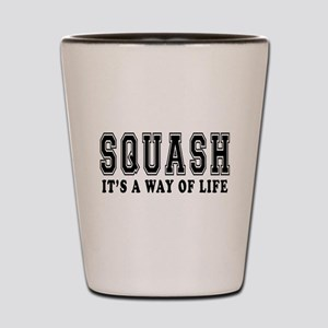 Squash It's A Way Of Life Shot Glass