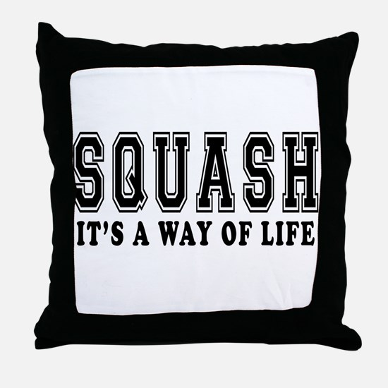 Squash It's A Way Of Life Throw Pillow