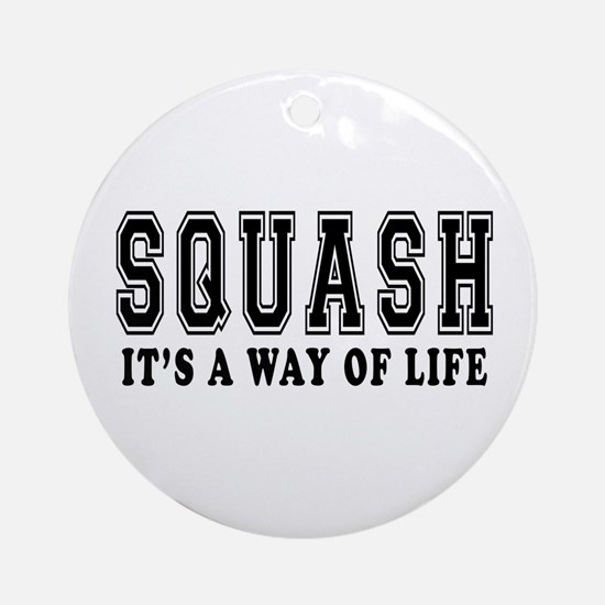 Squash It's A Way Of Life Ornament (Round)