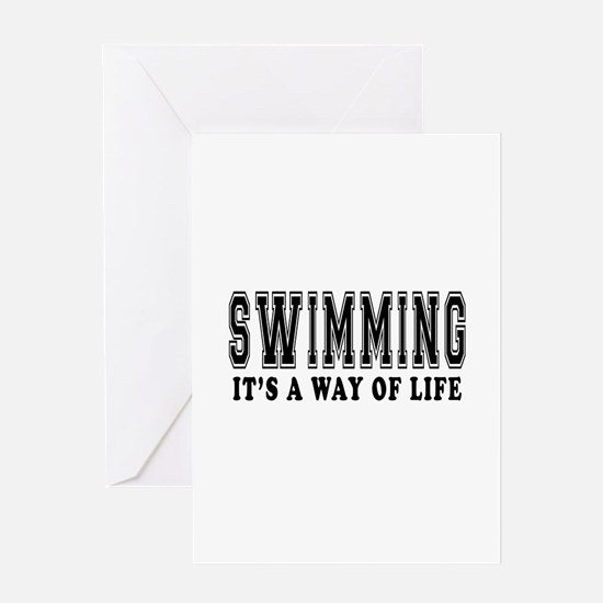 Swimming It's A Way Of Life Greeting Card