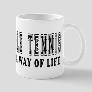 Table Tennis It's A Way Of Life Mug