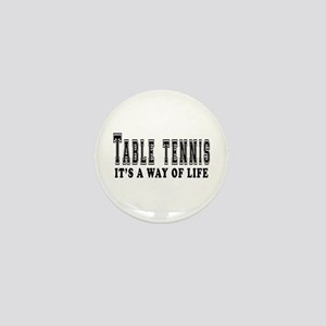 Table Tennis It's A Way Of Life Mini Button