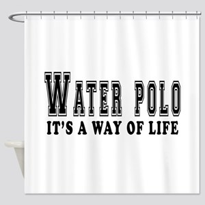 Waterpolo It's A Way Of Life Shower Curtain