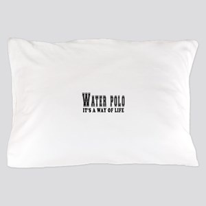 Waterpolo It's A Way Of Life Pillow Case