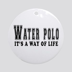 Waterpolo It's A Way Of Life Ornament (Round)