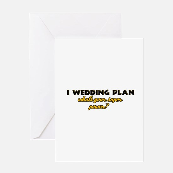I Wedding Plan what's your super power Greeting Ca