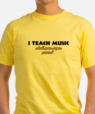 I Teach Music what's your super power T