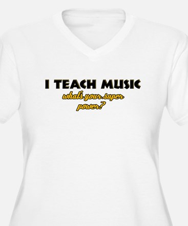 I Teach Music what's your super power T-Shirt
