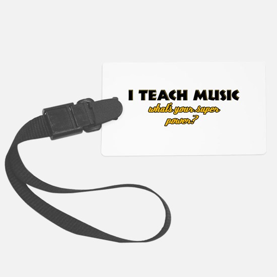I Teach Music what's your super power Luggage Tag