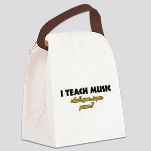 I Teach Music what's your super power Canvas Lunch