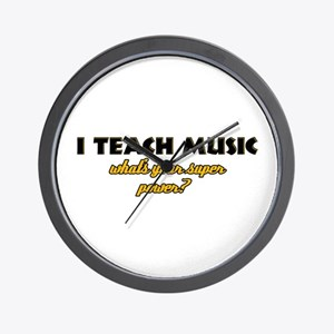 I Teach Music what's your super power Wall Clock
