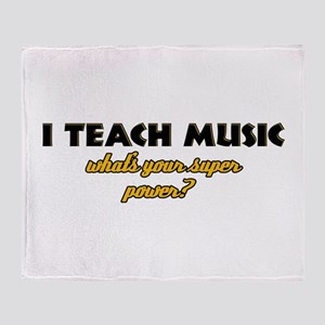 I Teach Music what's your super power Throw Blanke