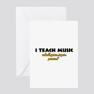 I Teach Music what's your super power Greeting Car