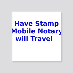 Have Stamp Mobile Notary will Travel Sticker