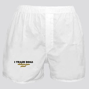 I Train Dogs what's your super power Boxer Shorts