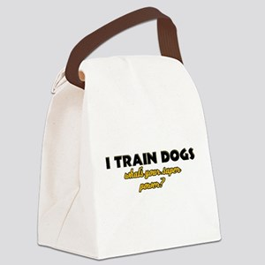 I Train Dogs what's your super power Canvas Lunch