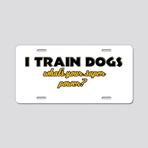 I Train Dogs what's your super power Aluminum Lice