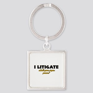 I Litigate what's your super power Square Keychain