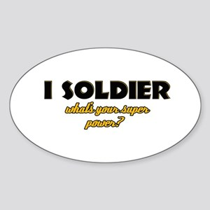 I Soldier what's your super power Sticker (Oval)