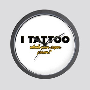 I Tattoo what's your super power Wall Clock