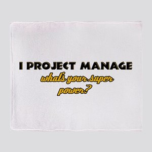I Projects Manage what's your super power Throw Bl
