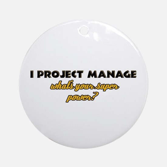 I Projects Manage what's your super power Ornament