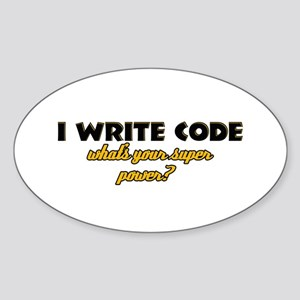 I Write Code what's your super power Sticker (Oval