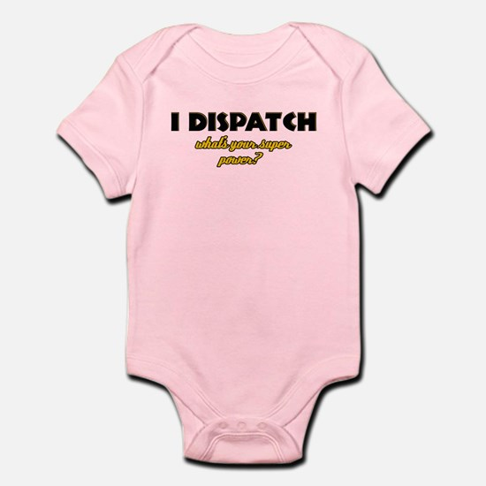 I Dispatch what's your super power Infant Bodysuit