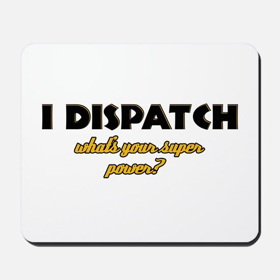 I Dispatch what's your super power Mousepad