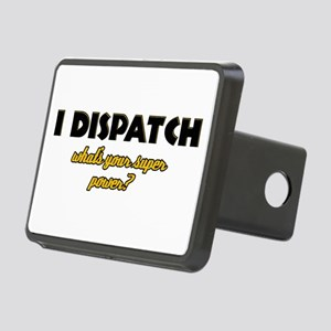 I Dispatch what's your super power Rectangular Hit