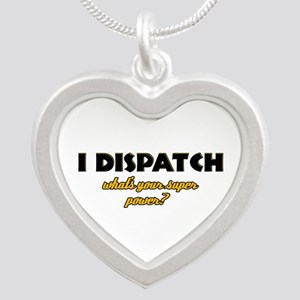 I Dispatch what's your super power Silver Heart Ne