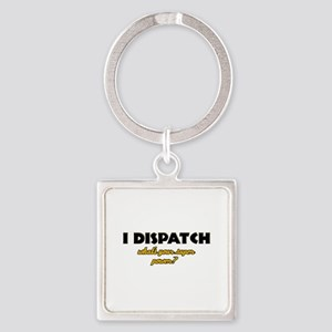 I Dispatch what's your super power Square Keychain