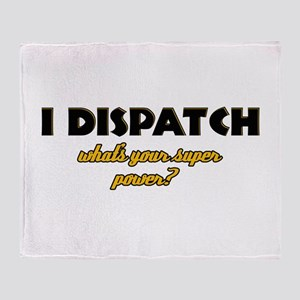 I Dispatch what's your super power Throw Blanket