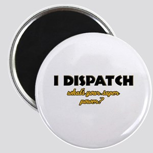 I Dispatch what's your super power Magnet