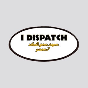 I Dispatch what's your super power Patches