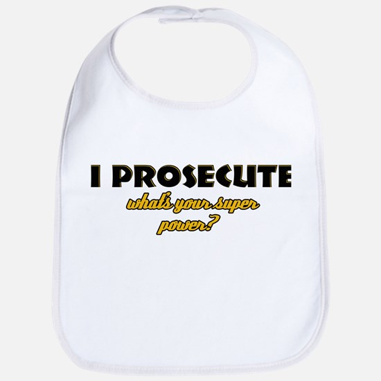 I Prosecute what's your super power Bib