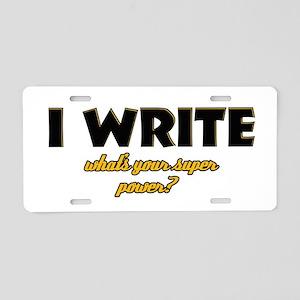 I Write what's your super powe Aluminum License Pl